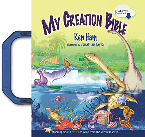 My Creation Bible: Teaching Kids to Trust the Bible from the Very First Verse