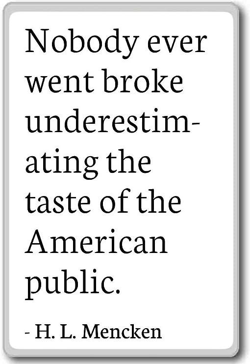 Amazon.com: Nobody ever went broke underestimating the ta ...