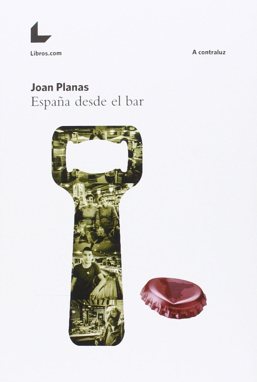 ESPAÑA DESDE EL BAR: Amazon.es: Planas Joan: Libros