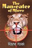 The Man-Eater of Mfuwe, Wayne Hozek, 0982742347