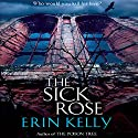 The Sick Rose Audiobook by Erin Kelly Narrated by Abigail Hollick