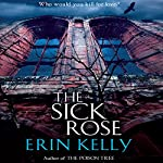 The Sick Rose | Erin Kelly