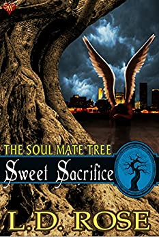 Sweet Sacrifice (The Soul Mate Tree Book 9) by [Rose, L.D.]