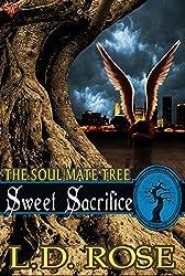Sweet Sacrifice (The Soul Mate Tree Book 9)