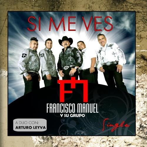 - Si Me Ves (feat. Arturo Leyva) - Single
