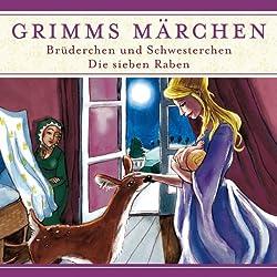 Brüderchen und Schwesterchen / Die sieben Raben (Grimms Märchen)