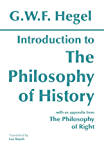 Introduction to the Philosophy of History: with selections from The Philosophy of Right (Hackett Classics)