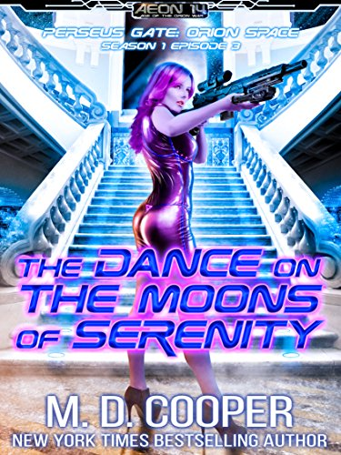 (The Dance on the Moons of Serenity (Perseus Gate Book 3) )