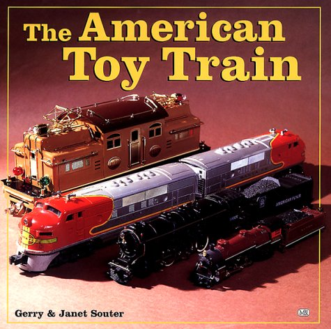 The American Toy Train: Gerry Souter, Janet Souter