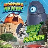 Monsters vs. Aliens: Save San Francisco