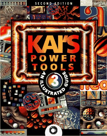 Kai's Power Tools 3: An Illustrated Guide: Windows and Macintosh