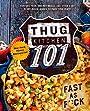 Thug Kitchen 101: Fast as F*ck (Thug Kitchen Cookbooks)