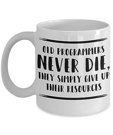 Amazon.com: Old programadores nunca mueren, simplemente Give ...