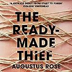 The Readymade Thief | Augustus Rose