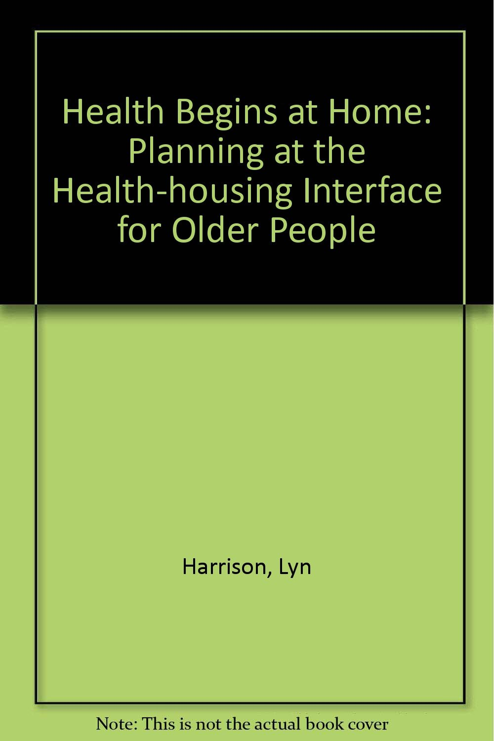 Download Health begins at home: Planning at the health-housing interface for older people pdf epub