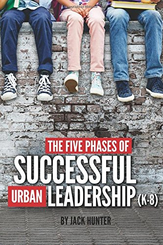 Download The Five Phases of Successful Urban Leadership (K-8) PDF