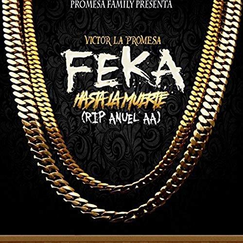 Feka Hasta la Muerte (Rip Anuel AA) [Explicit]