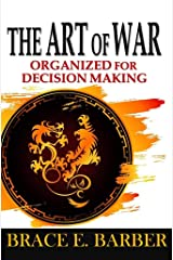 The Art of War: Organized for Decision Making Kindle Edition