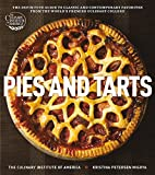 Pies and Tarts: The Definitive Guide to Classic and Contemporary Favorites from the World's Premier Culinary College (at Home with The Culinary Institute of America)