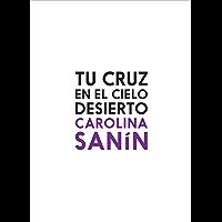 Tu cruz en el cielo desierto (Spanish Edition)