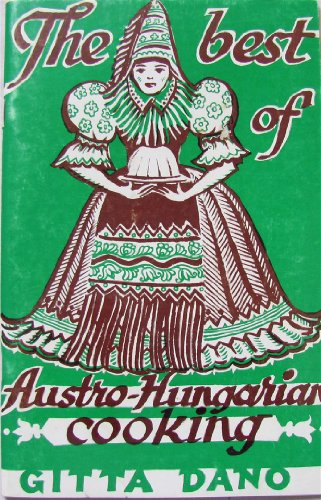 The best of Austro-Hungarian Cooking by Gitta Dano