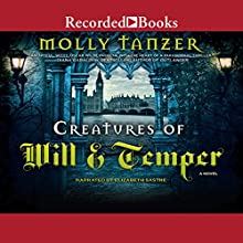 Creatures of Will and Temper Audiobook by Molly Tanzer Narrated by Charlotte Gray