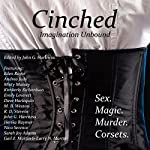 Cinched: Imagination Unbound | Gail Z. Martin,Larry N. Martin,Misty Massey,Kimberly Richardson,Emily Leverett,M. B. Weston,Dave Harlequin