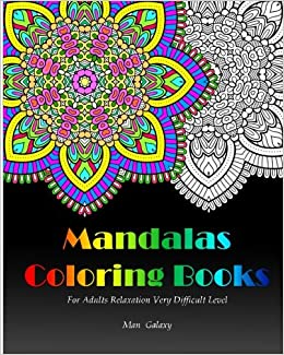 Amazon Mandalas Coloring Books For Adults Relaxation Very Difficult Level 32 Beautiful And Intricate Mandala Designs Volume 2 9781542775762 Man