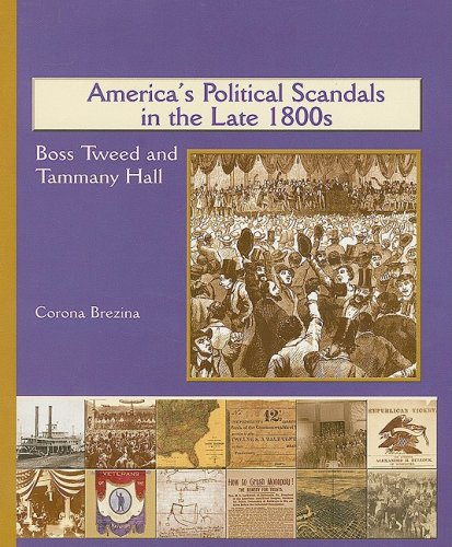 America's Political Scandals in the Late 1800's: Boss Tweed and Tammany Hall (America's Industrial Society in the 19th Century) pdf
