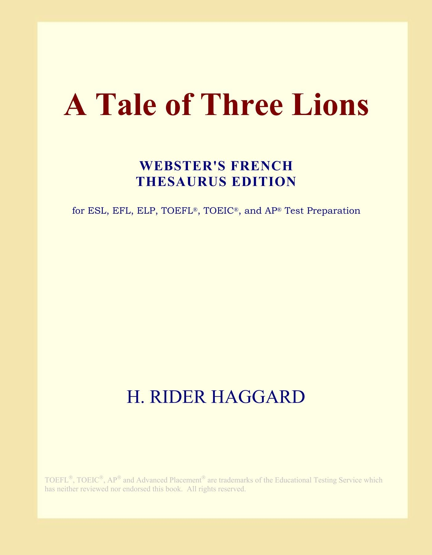 Download A Tale of Three Lions (Webster's French Thesaurus Edition) PDF