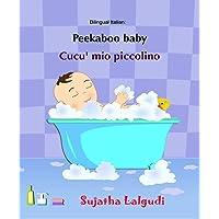 Peekaboo baby. Cucu' mio piccolino: (Bilingual Edition) English-Italian Picture book for children. (Italian Edition)