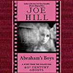 Abraham's Boys: A Short Story from '20th Century Ghosts' | Joe Hill