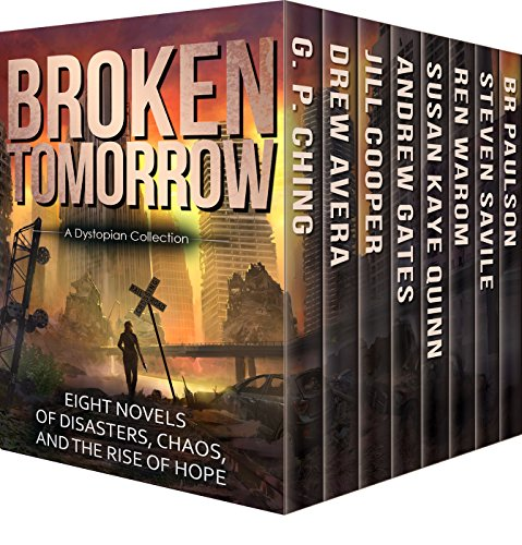 Broken Tomorrow: A Dystopian Boxset Collection by [Cooper, Jill, Paulson, B.R., Quinn, Susan Kaye, Ching, G.P., Savile, Steven, Avera, Drew, Warom, Ren]