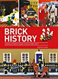 Brick History: Amazing Historical Scenes to Build from LEGO