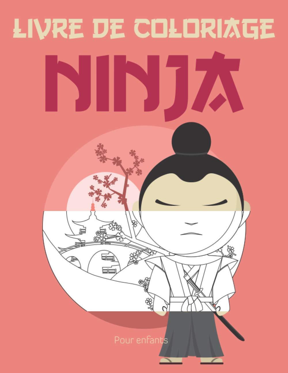 Livre De Coloriage Ninja Plus De 45 Dessins A Colorier Pour Enfants Coloriages Droles Et Faciles Pour Les Enfants Garcons Et Filles Le Cadeau Parfait Pour Les Fans De Ninja