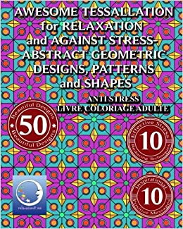 Anti Stress Livre Coloriage Adulte Awesome Tessellations