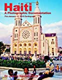 Haiti: A Photographic Documentation (Pre-January 12, 2010 Earthquake), Johnny Sandaire, 0557392306