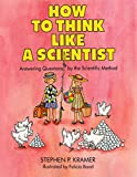 img - for How to Think Like a Scientist: Answering Questions by the Scientific Method book / textbook / text book