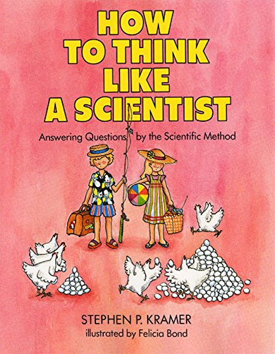 How to Think Like a Scientist: Answering Questions by the Scientific Method