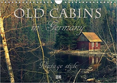 Old Cabins In Germany Vintage Style 2016 Old Cabins Log Houses Cottages And Old Fashioned Houses In Germany Calvendo Places 9781325072521 Amazon Com Books