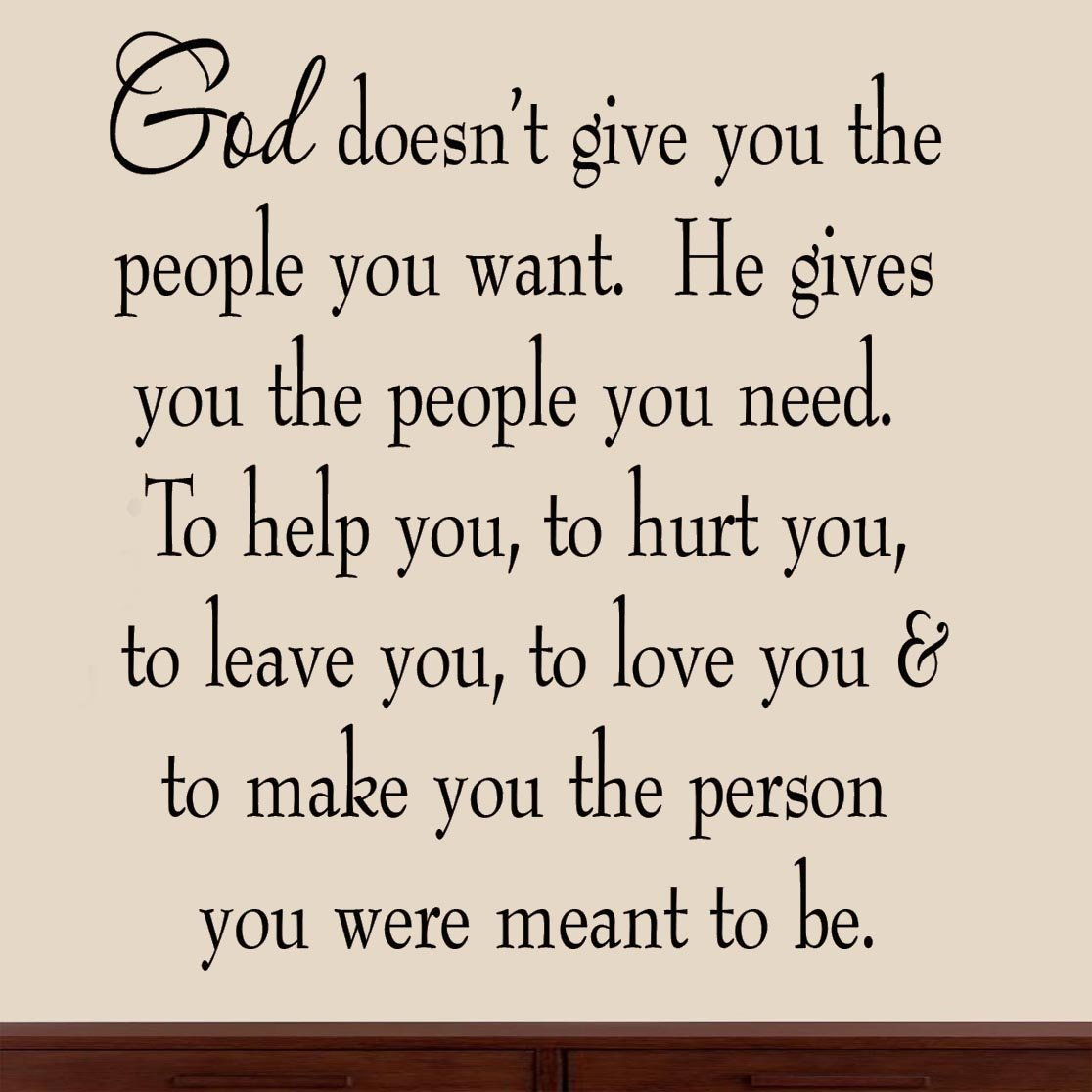 Amazoncom Vwaq God Doesnt Give You The People You Want He Gives
