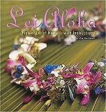 Lei Aloha: Flower Lei of Hawaii with instructions