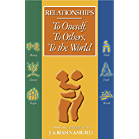J Krishnamurti Relationships To Oneself, To Others, To the World