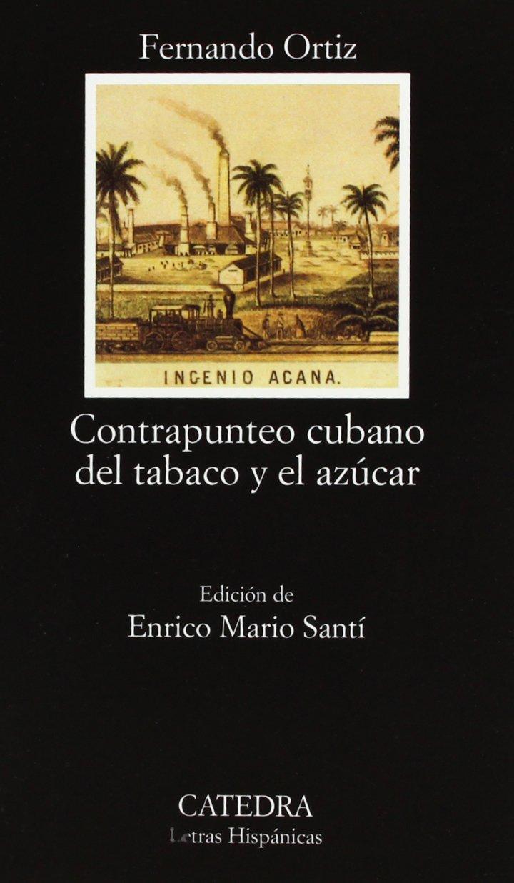 Contrapunteo Cubano Del Tabaco Y El Azúcar  Letras Hispánicas