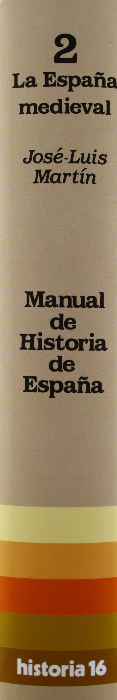 Manual de Historia de España : La España medieval: Amazon.es: MARTIN RODRIGUEZ, JOSE LUIS: Libros