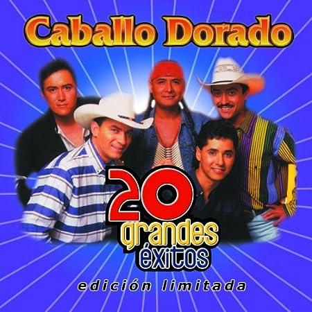 Caballo Dorado 20 Grandes Exitos Amazon Com Music