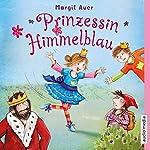 Prinzessin Himmelblau | Uta Simone,Margit Auer