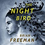 The Night Bird | Brian Freeman