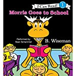 Morris Goes to School | B. Wiseman