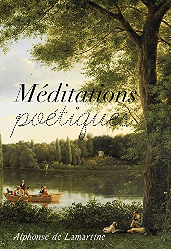 Méditations poétiques (Annotated) (French Edition)